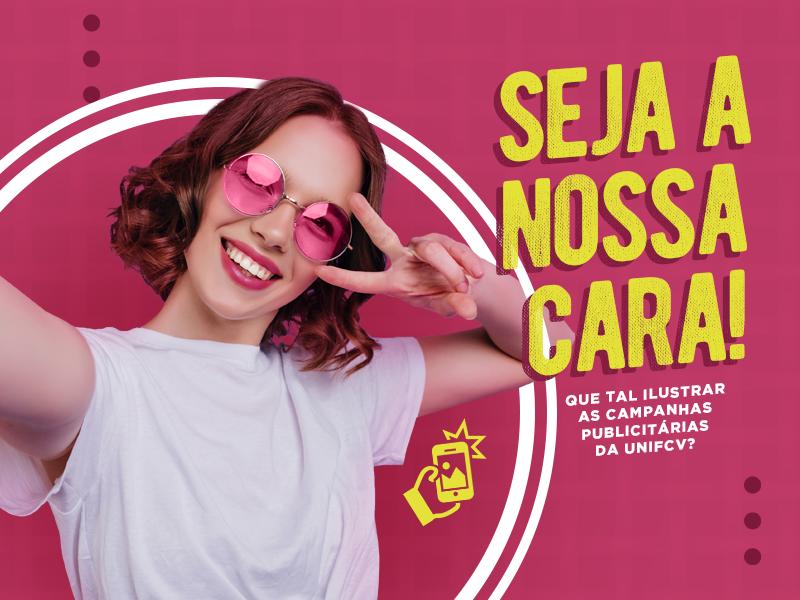 Seja a Nossa Cara: Campanha selecionará alunos para casting da UNIFCV