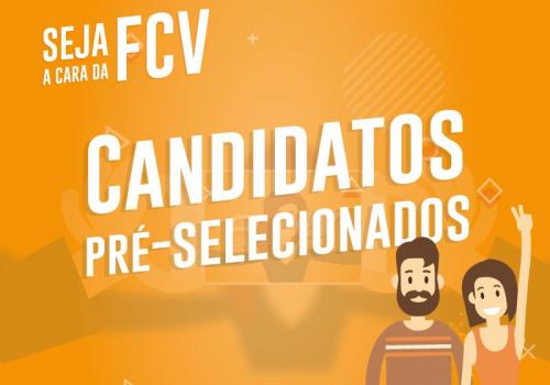Seja a Cara da FCV: conheça os 50 pré-selecionados