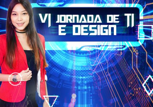 Estão abertas inscrições para a VI Jornada de TI e Design
