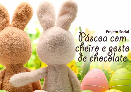 """FCV promove Projeto Social """"Páscoa com cheiro e gosto de chocolate"""""""