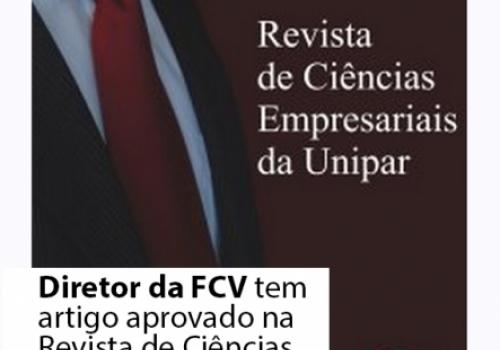 Diretor da FCV tem artigo aprovado na Revista de Ciências Empresariais da Unipar