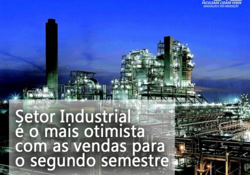 Setor industrial é o mais otimista com as vendas para o segundo semestre