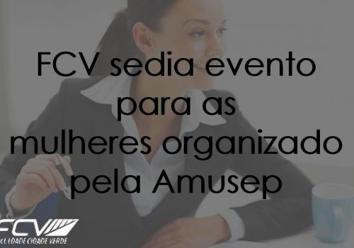 FCV sedia evento para as mulheres organizado pela Amusep